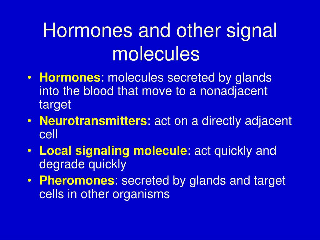 Hormones and other signal molecules