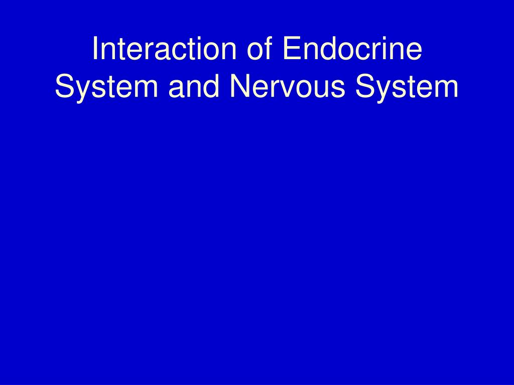 Interaction of Endocrine System and Nervous System