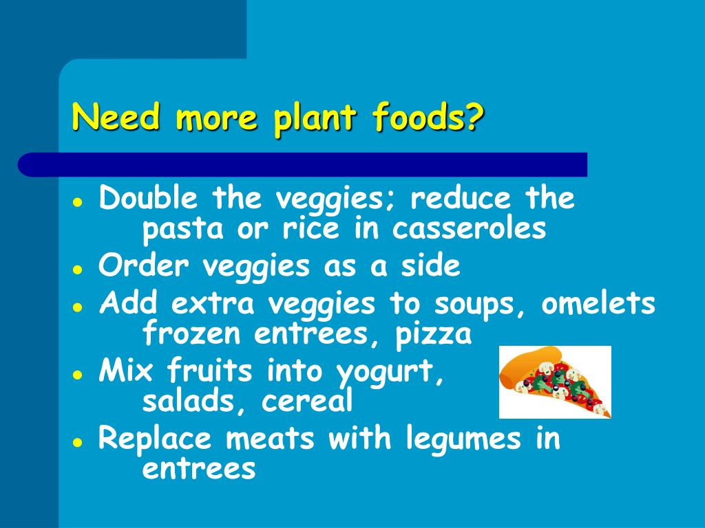Need more plant foods?