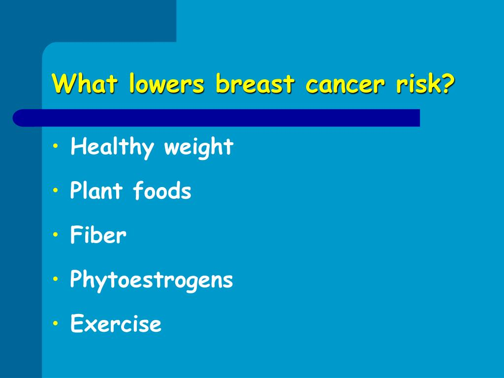 What lowers breast cancer risk?