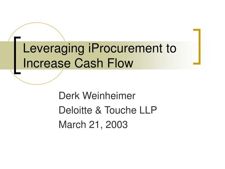 Leveraging iprocurement to increase cash flow l.jpg