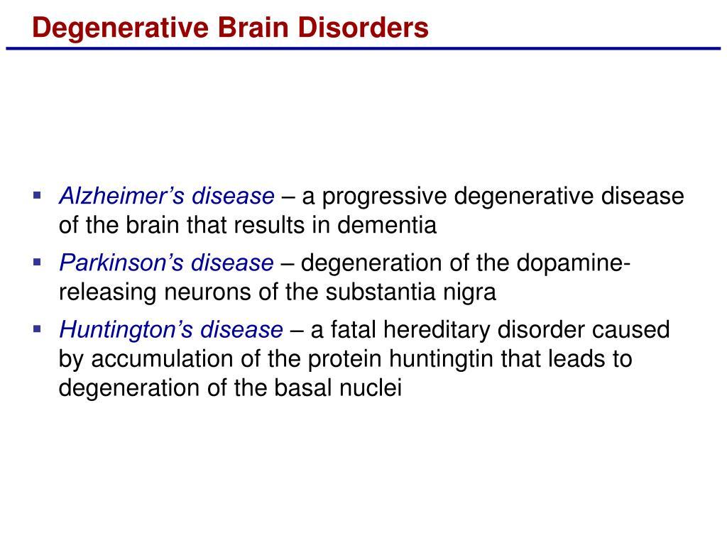 Degenerative Brain Disorders