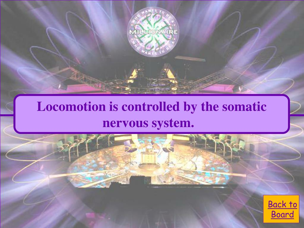 Locomotion is controlled by the somatic