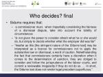 who decides final