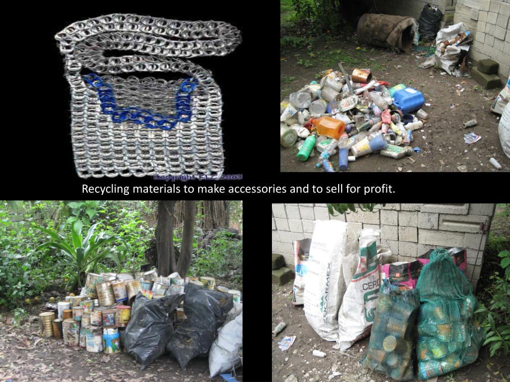 Recycling materials to make accessories and to sell for profit.