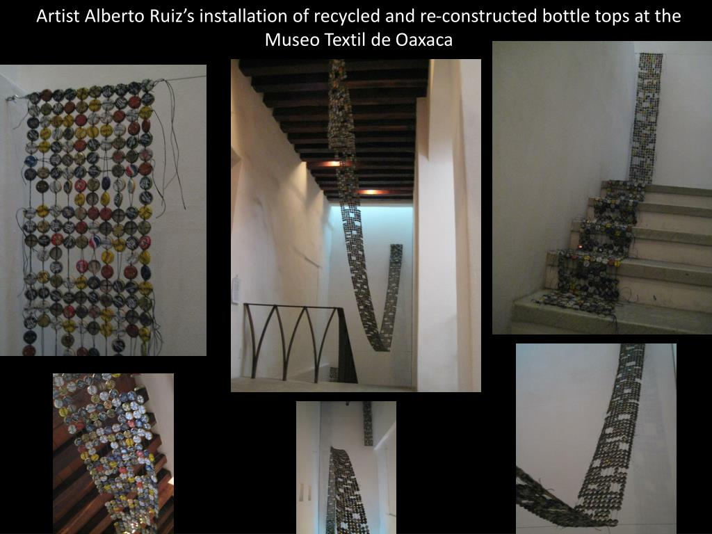 Artist Alberto Ruiz's installation of recycled and re-constructed bottle tops at the Museo Textil de Oaxaca