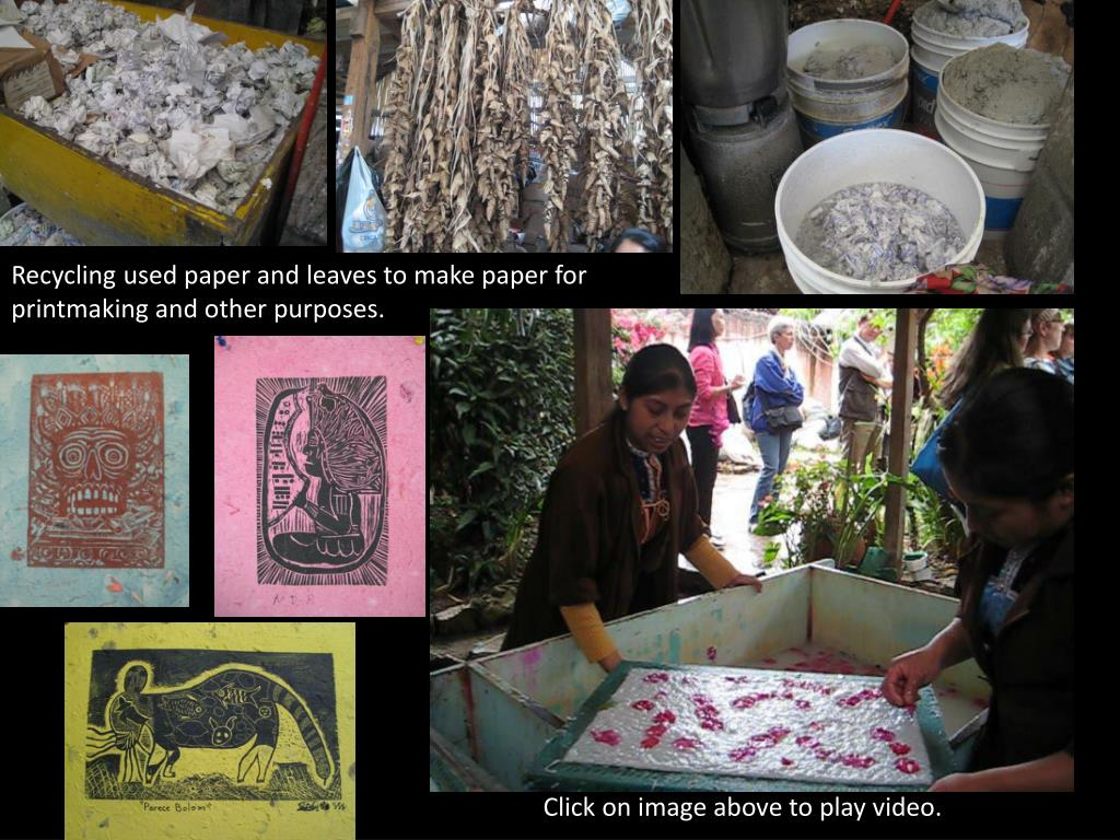 Recycling used paper and leaves to make paper for printmaking and other purposes.
