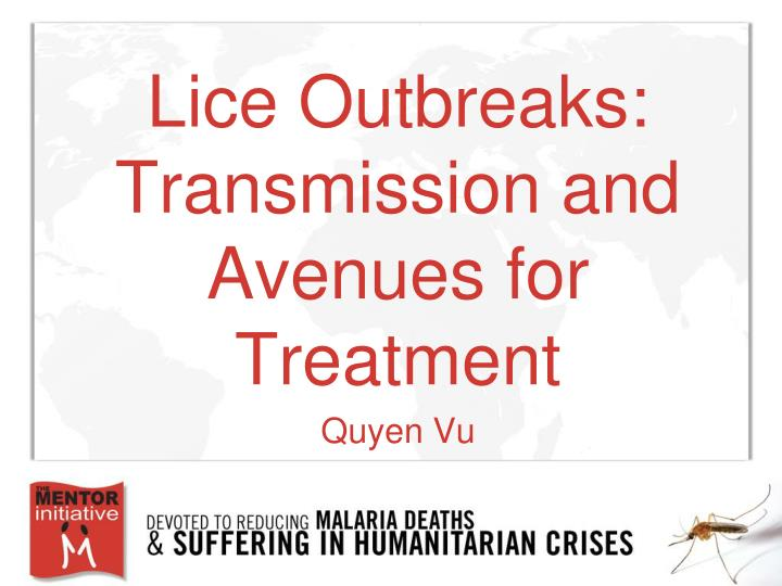 Lice outbreaks transmission and avenues for treatment quyen vu