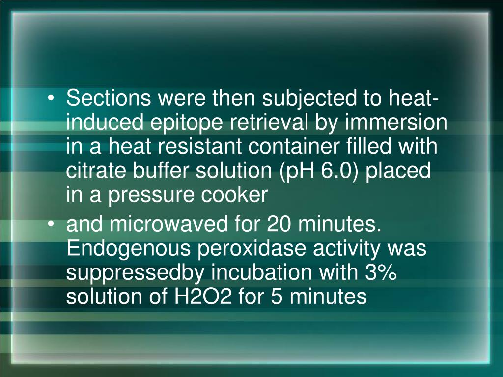 Sections were then subjected to heat-induced epitope retrieval by immersion in a heat resistant container filled with citrate buffer solution (pH 6.0) placed in a pressure cooker
