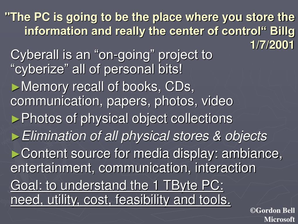 """""""The PC is going to be the place where you store the information and really the center of control"""" Billg 1/7/2001"""