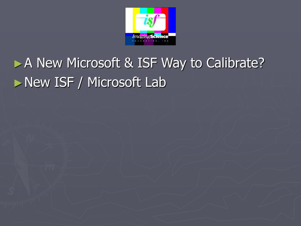 A New Microsoft & ISF Way to Calibrate?