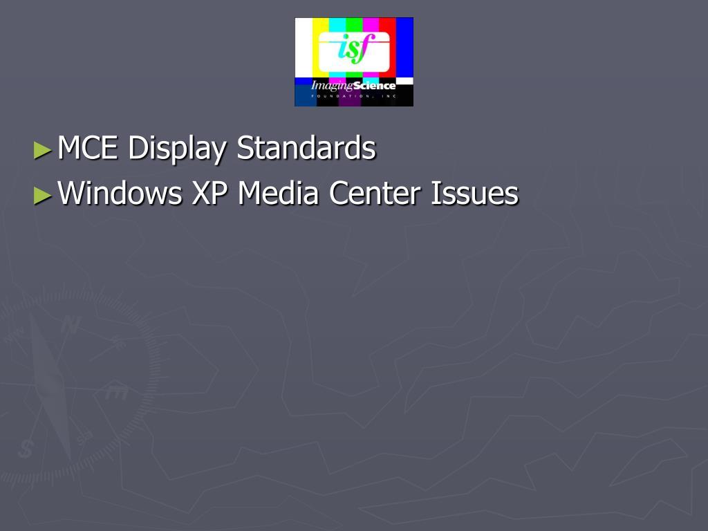 MCE Display Standards