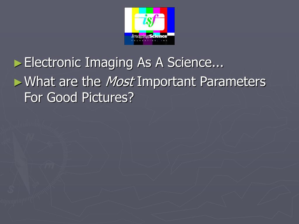 Electronic Imaging As A Science...