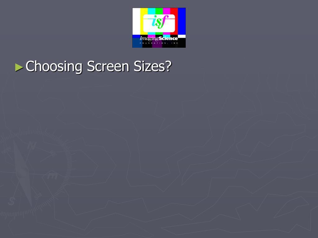 Choosing Screen Sizes?