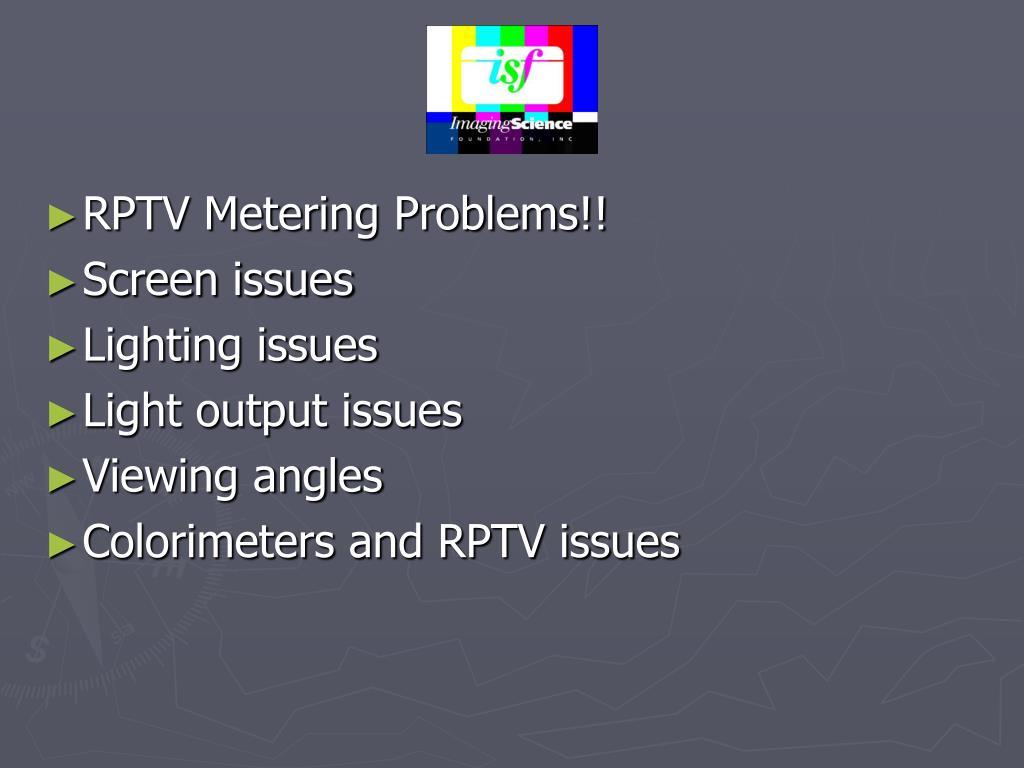 RPTV Metering Problems!!