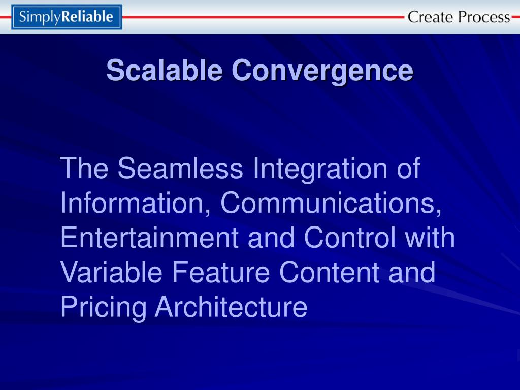 Scalable Convergence
