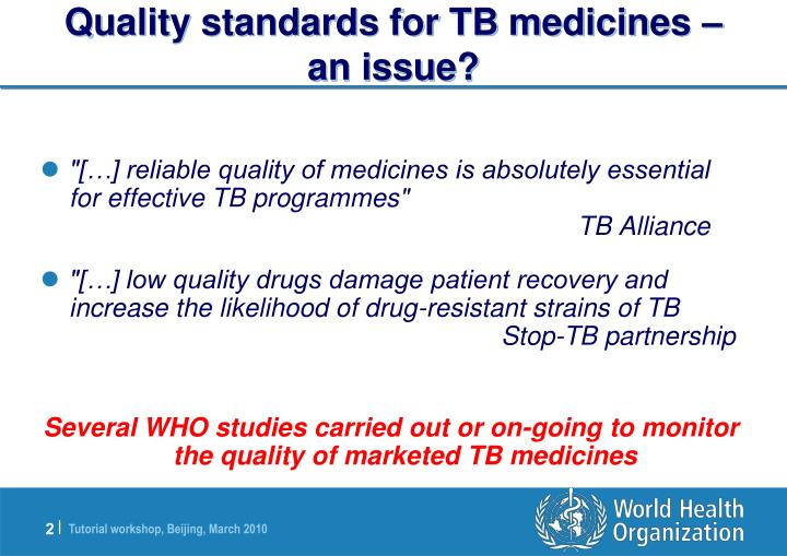 Quality standards for tb medicines an issue