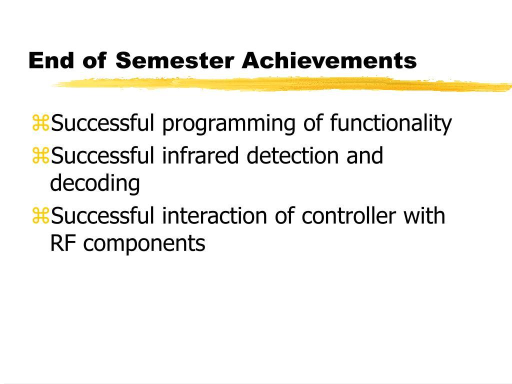 End of Semester Achievements