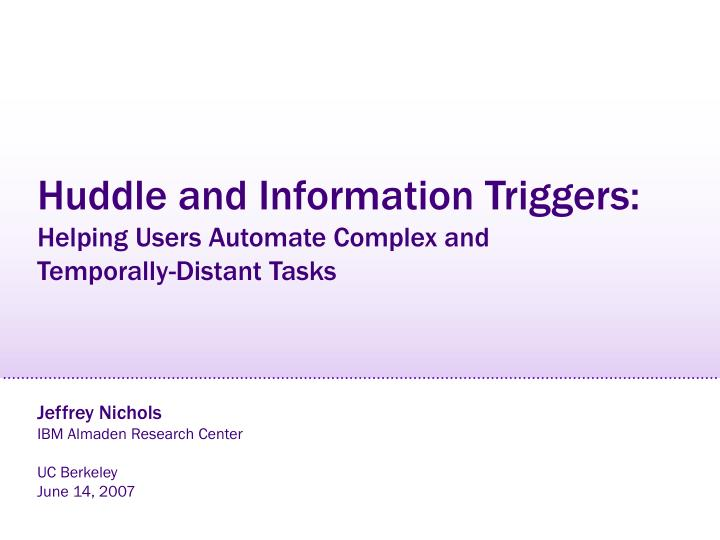 Huddle and information triggers helping users automate complex and temporally distant tasks