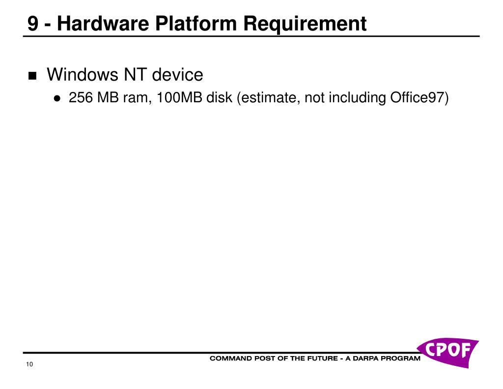9 - Hardware Platform Requirement