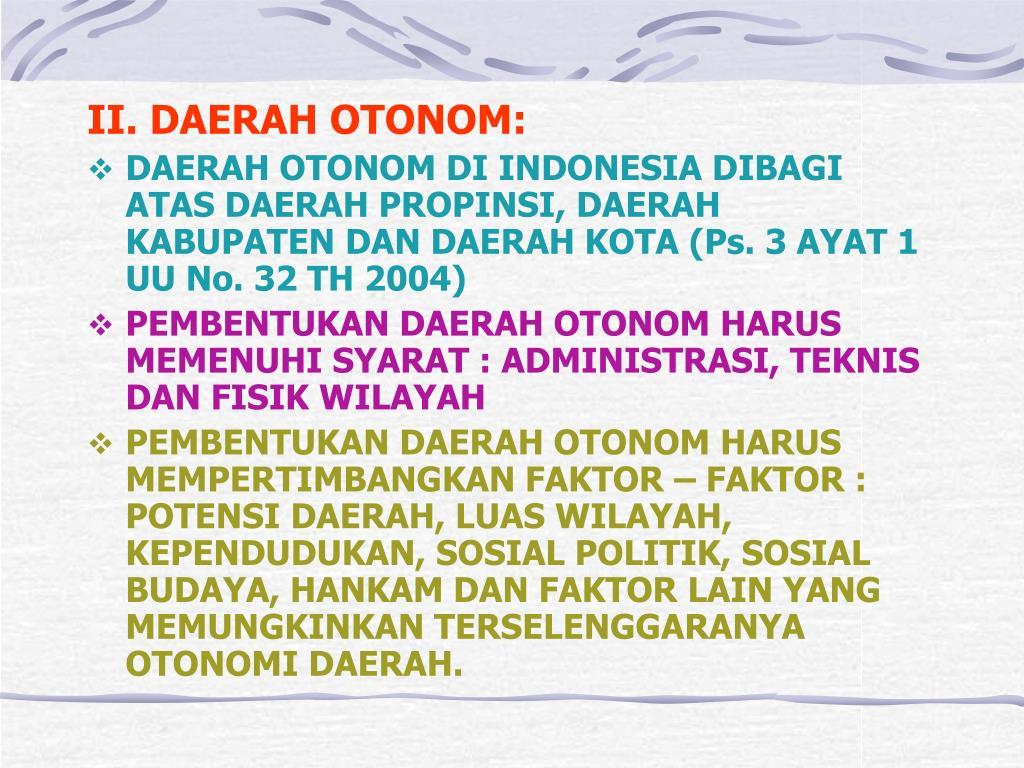II. DAERAH OTONOM: