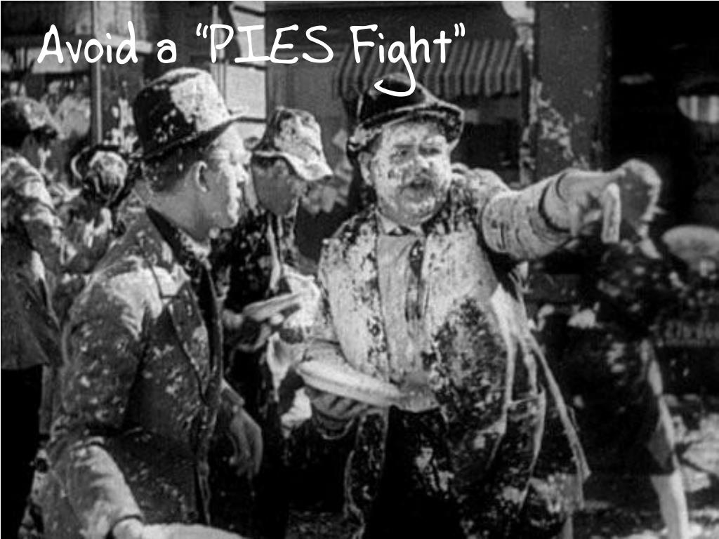 """Avoid a """"PIES Fight"""""""