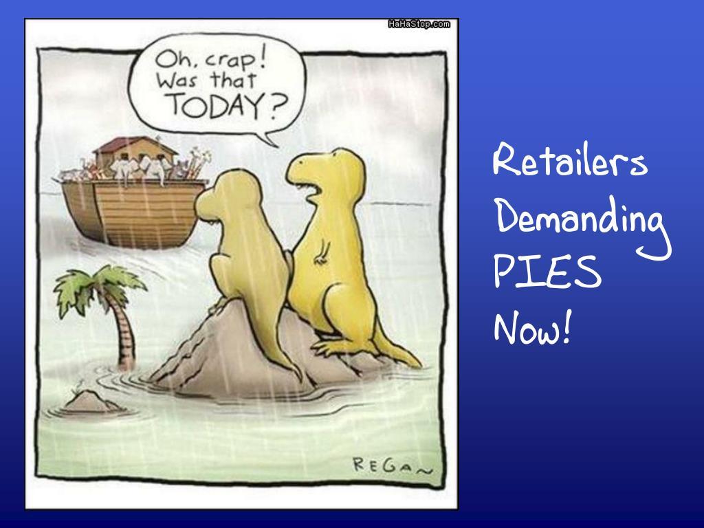 Retailers Demanding PIES Now!