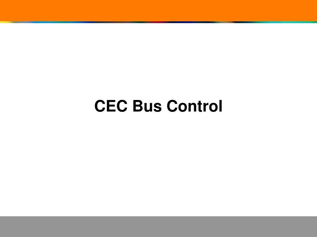 CEC Bus Control