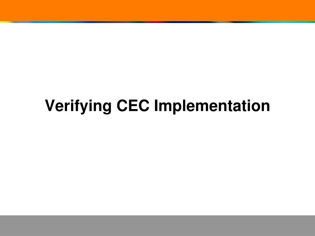 Verifying CEC Implementation
