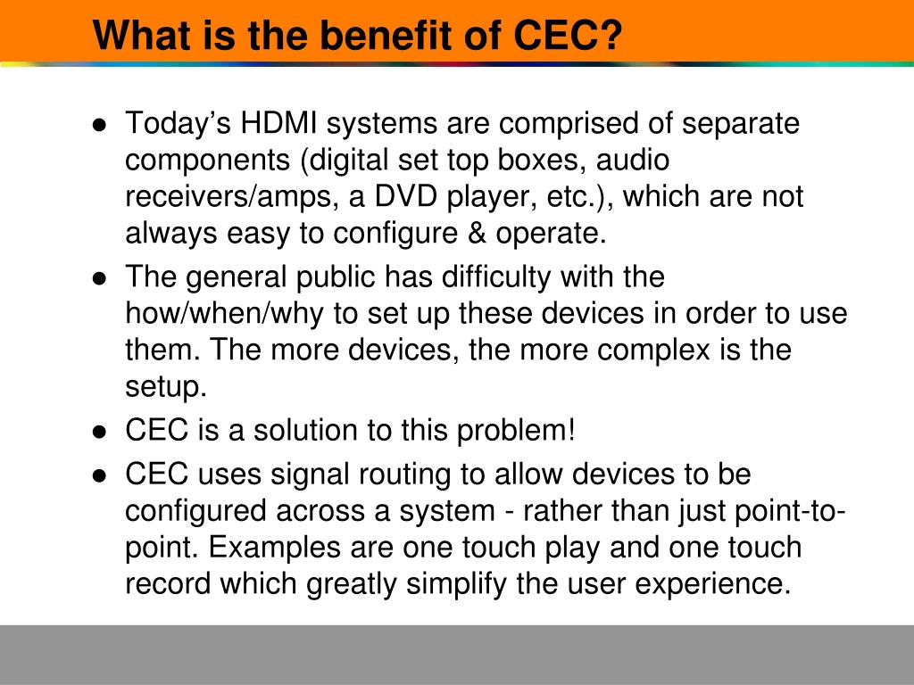 What is the benefit of CEC?