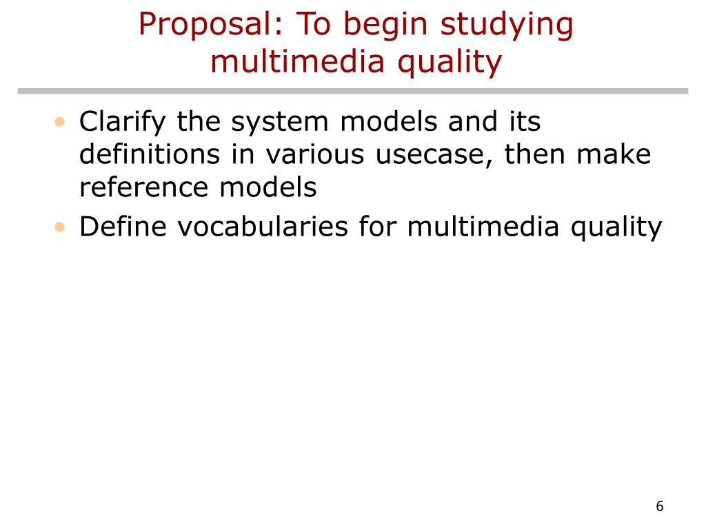 Proposal: To begin studying multimedia quality