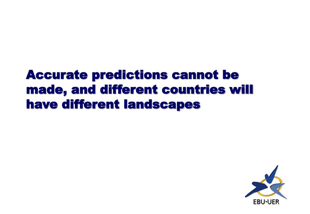 Accurate predictions cannot be made, and different countries will have different landscapes