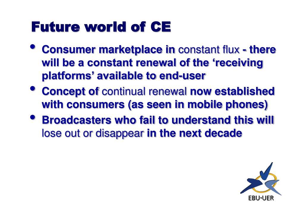 Future world of CE