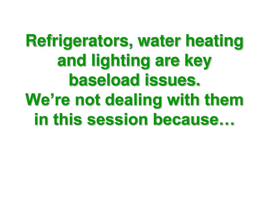 Refrigerators, water heating