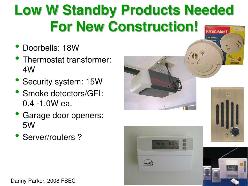 Low W Standby Products Needed For New Construction!
