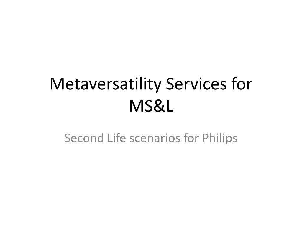 Metaversatility Services for MS&L