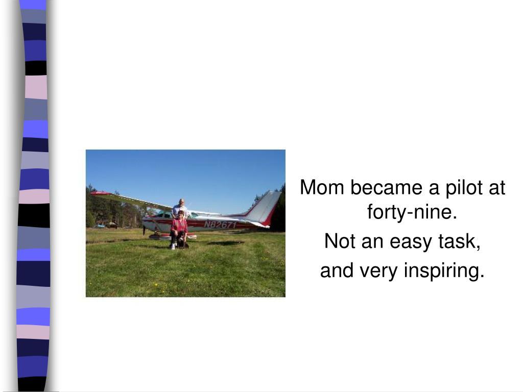 Mom became a pilot at forty-nine.