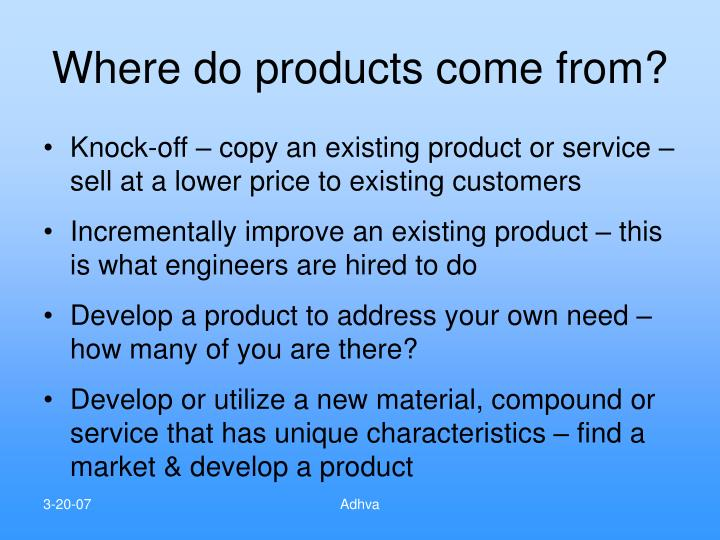 Where do products come from