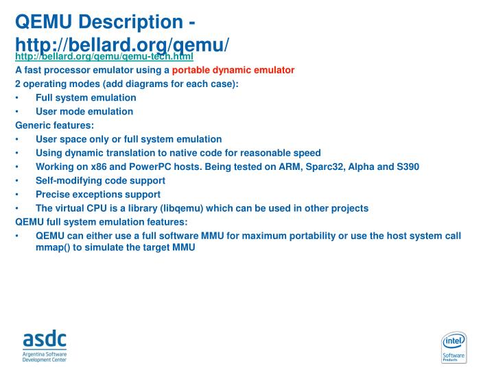 QEMU Description - http://bellard.org/qemu/