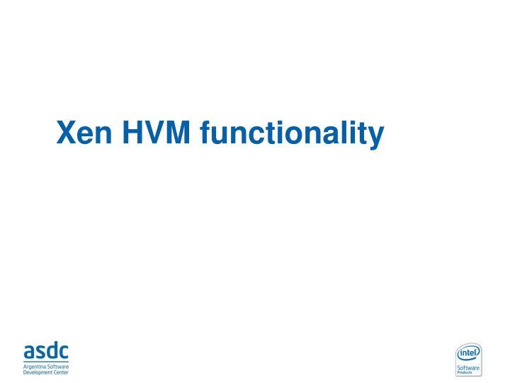 Xen HVM functionality