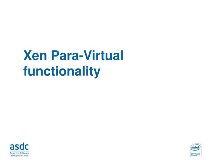 Xen Para-Virtual functionality
