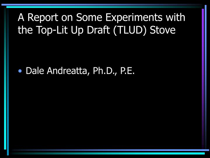 A report on some experiments with the top lit up draft tlud stove l.jpg