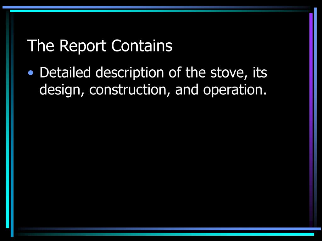 The Report Contains