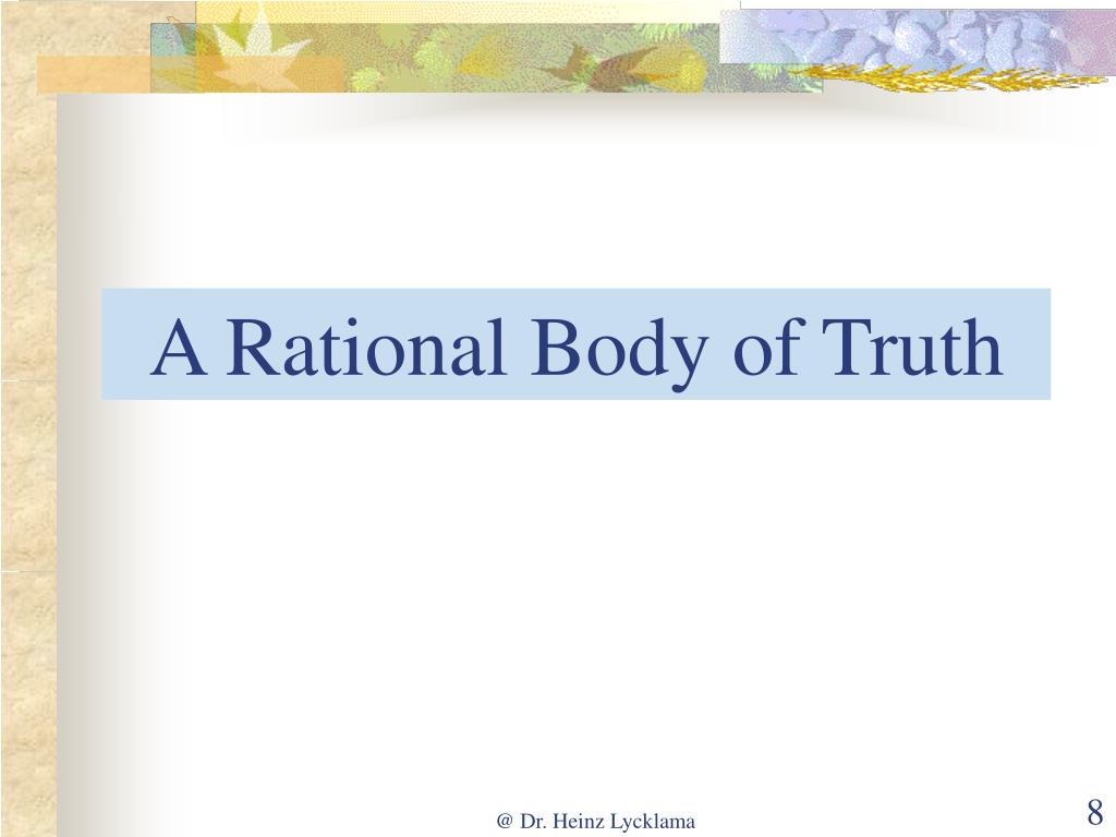 A Rational Body of Truth