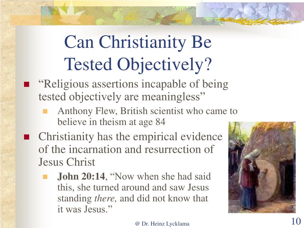 Can Christianity Be Tested Objectively?