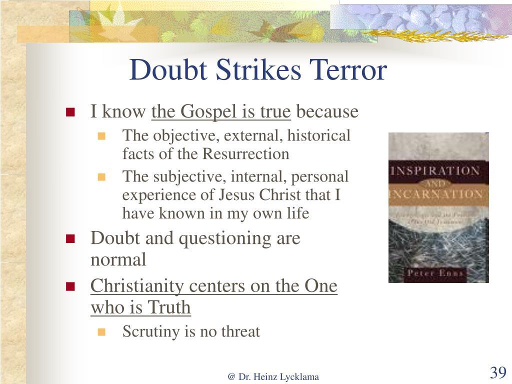 Doubt Strikes Terror