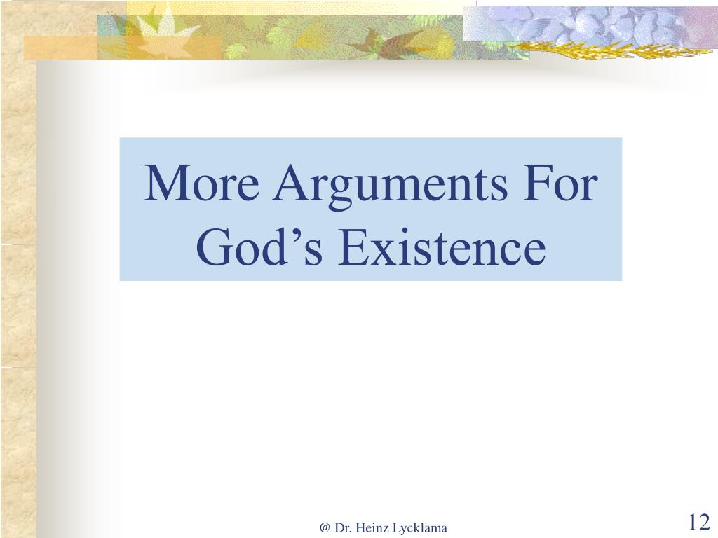 More Arguments For God's Existence