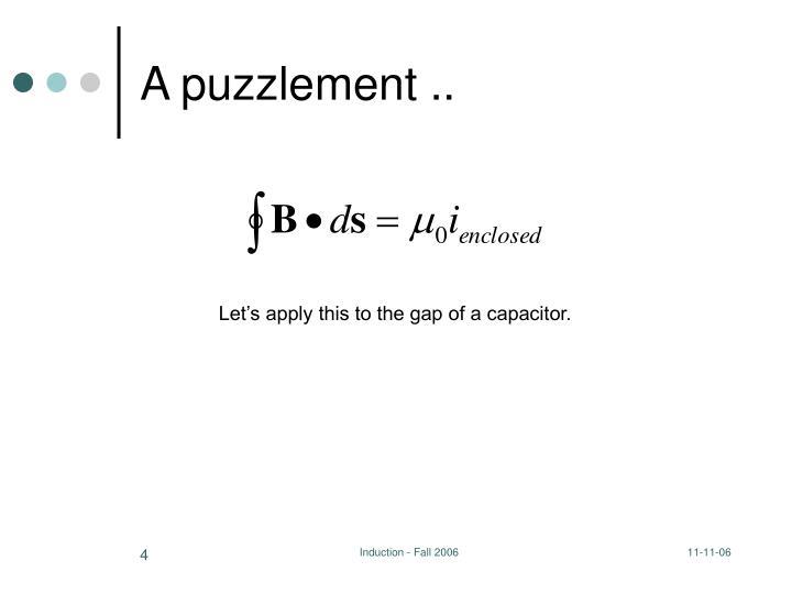 A puzzlement ..