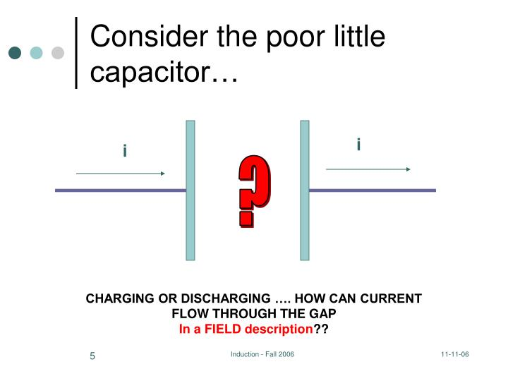 Consider the poor little capacitor…