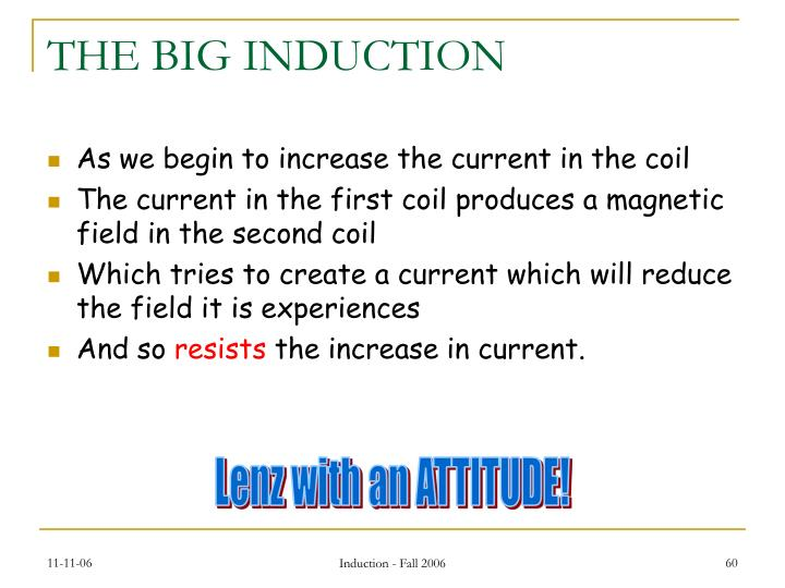 THE BIG INDUCTION